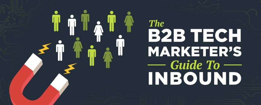 The B2B Tech Marketer's Guide to Inbound