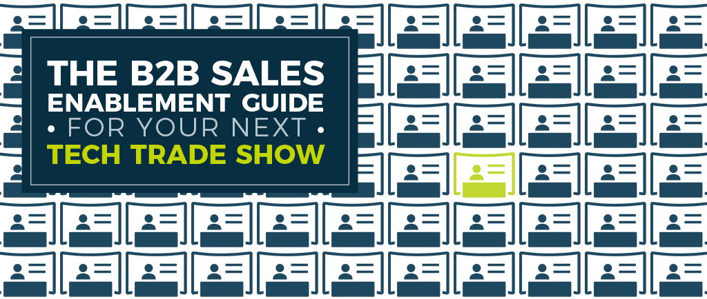 The B2B Sales Enablement Guide For Your Next Tech Trade Show